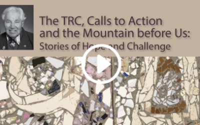 The TRC, Calls to Action, and the Mountain Before Us: Stories of Hope and Challenge (video)
